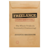 Freelance Confidential: Now Available!